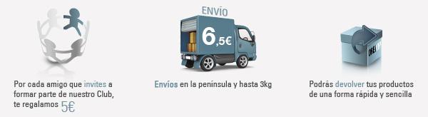 Invita tus amigos; - Envíos en Penísula y hasta 3kg 6,5€ - Devuelve tus productos de una forma sencilla